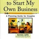Honey, I Want to Start My Own Business: A Planning Guide for Couples(hardcover)