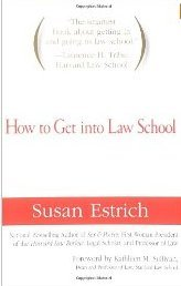 How to Get Into Law School [Paperback] by Susan Estrich