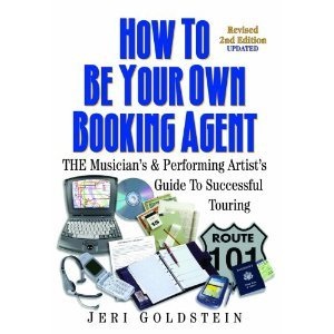 How to Be Your Own Booking Agent by Jeri Goldstein (paperback)