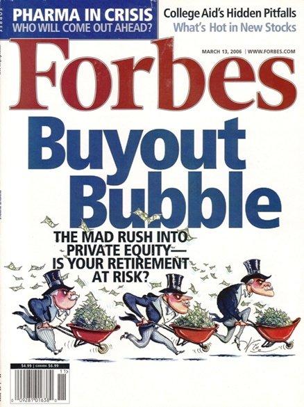 FORBES MAGAZINE 3/13/2006 Buyout Bubble