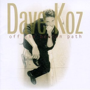 Off the Beaten Path by Dave Koz CD