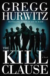 The Kill Clause: A Novel by Gregg Hurwitz (hardcover)
