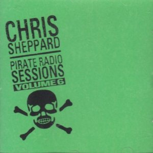 Chris Sheppard Pirate Radio Sessions, Vol. 6 cd