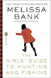 Girls' Guide to Hunting & Fishing: A Novel [Hardcover]