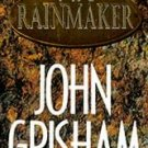 The Rainmaker by John Grisham (Hardcover)