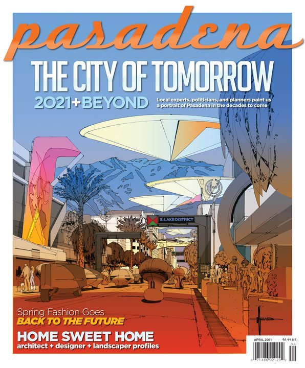 Pasadena Magazine-The City of Tomorrow-April 2011 issue