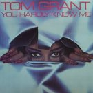 Tom Grant - You Hardly Know Me LP - FACTORY SEALED NEW