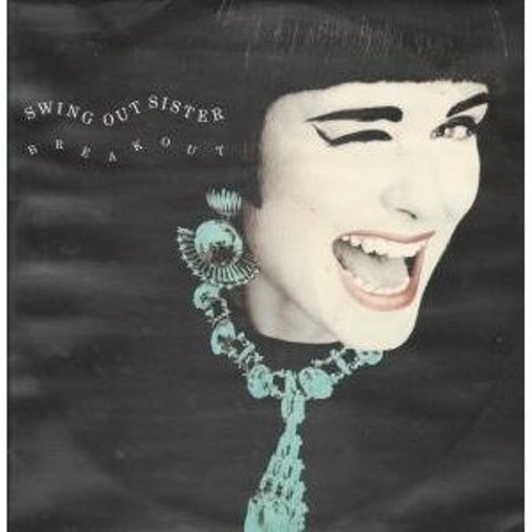 """SWING OUT SISTER Break Out 12"""""""