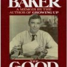 The Good Times by Russell Baker 1989 1st. Ed.
