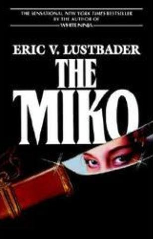 The Miko by Eric Van Lustbader (Hardcover 1st edition)