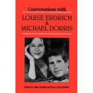Conversations With Louise Erdrich and Michael Dorri (paperback)