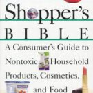 The Safe Shopper's Bible A Consumer's Guide To Nontoxic Household Products