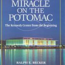 Miracle on the Potomac: The Kennedy Center from the Beginning