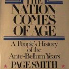 Nation Comes of Age: A People's History of the Ante-Bellum Yrs