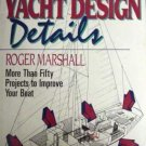 YACHT DESIGN DETAILS by ROBERT MARSHALL 1st ed.