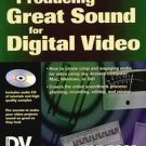 Producing Great Sound for Digital Video by Jay Rose