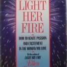 Light Her Fire by Ellen Kreidman (hardcover)