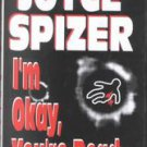I'm Okay, You're Dead-SIGNED 1st by Joyce Spizer(Hardcover)