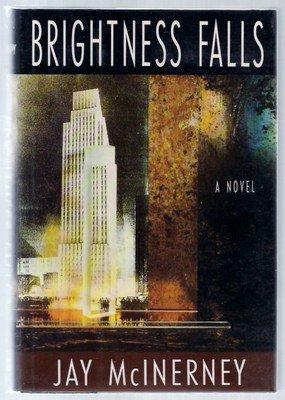 Brightness Falls a novel by Jay McInerney (Hardcover)