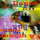 DANCE YOUR ASS OFF * A MOVER TU BUN BUN; CD