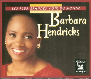 BARBARA HENDRICKS (3 CD) Les Plus Grandes Voix du Monde  Opera Classical (France)