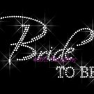 Bride To Be - Regular Rhinestone Iron on Transfer Hot Fix Bling Bridal - DIY