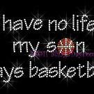 No Life ... My Son Plays Basketball Rhinestone Iron on Transfer Hot Fix Bling Sport Mom - DIY