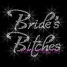 Bride's Bitches - New Rhinestone Iron on Transfer Hot Fix Bling Bridal Bride - DIY
