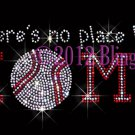 Baseball - No Place Like Home Rhinestone Iron on Transfer Sport Mom