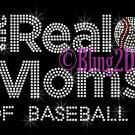 The Real Moms of - Baseball - Rhinestone Iron on Transfer Hot Fix Bling School Sport - DIY