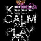 Keep Calm and Play On - BASKETBALL - Rhinestone Iron on Transfer Hot Fix Bling School Sport Mom