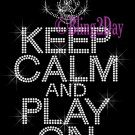 Keep Calm and Play On - BEARS - Rhinestone Iron on Transfer Hot Fix Bling School Mascot Mom - DIY