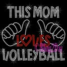 This Mom Loves- VOLLEYBALL - Rhinestone Iron on Transfer Hot Fix Bling School Sport - DIY