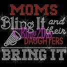 CHEER - Moms Bling It and their DAUGHTERS Bring It - Iron on Rhinestone Transfer - DIY