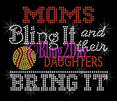 SOFTBALL - Moms Bling It and their DAUGHTERS Bring It - Iron on Rhinestone Transfer - DIY