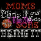 BASKETBALL - Moms Bling It and their SONS Bring It - Iron on Rhinestone Transfer Sports Mom - DIY