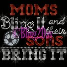 SOCCER - Moms Bling It and their SONS Bring It - Iron on Rhinestone Transfer Sports Mom - DIY