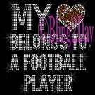 My Heart Belongs To A - FOOTBALL Player - Iron on Rhinestone Transfer - Sports Mom - DIY