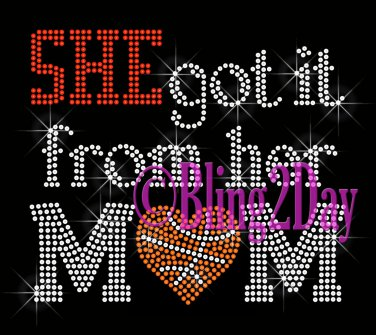 SHE got it from her MoM - BASKETBALL Heart - Iron on Rhinestone Transfer - Sports Mom - DIY