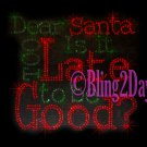 Dear Santa - Is It Too Late to be Good? - Rhinestone Iron on Transfer Hot Fix Bling Christmas - DIY