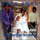 We Can't Be Stopped by Geto Boys