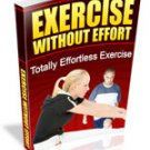 Exercise without effort.