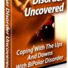 Bipolar disorder uncovered.