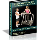Eight Ways to get Your spouse Work out.