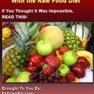 Lose Weight Quickly With Raw Food diet.