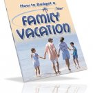 How To budget a family Vacation.