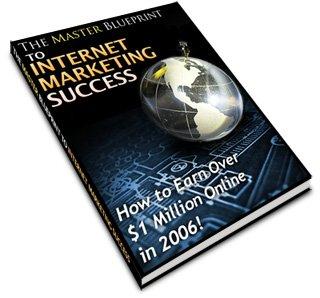 The Master Blueprint To Internet Marketing Success.