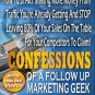 Confessions of a follow up marketting geek.
