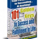 101 Golden keys to Success and Fulfilment in Life.