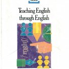 TEACHING ENGLISH THROUGH ENGLISH